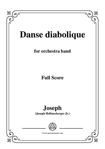 Hellmesberger Jr-Danse diabolique,for orchestra band,full score (English Edition)