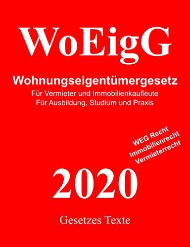Wohnungseigentumsgesetz - WoEigG - WEG Recht - Immobilienrecht - Vemieterrecht: Wohnungseigentumsgesetz - Für Vermieter und Immobilienkaufleute für Ausbildung, Studium und Praxis
