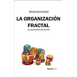 LA ORGANIZACIÓN FRACTAL: EL FUTURO DEL MANAGEMENT