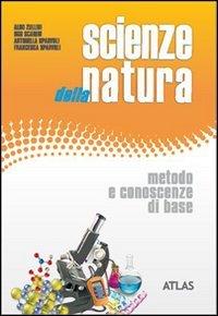 Scienze della natura. Metodo e Scienze della terra. Per le Scuole superiori