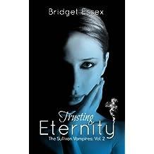 Trusting Eternity (The Sullivan Vampires, Volume 2: Books 3-6)