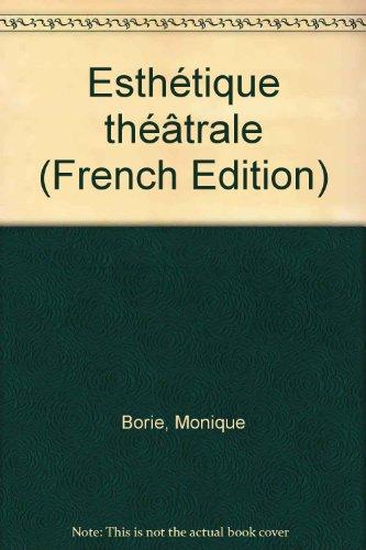 Esthétique théâtrale par Monique Borie