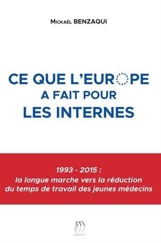 Ce que l'Europe a fait pour les internes : 1993-2015 : la longue marche vers la réduction du temps de travail chez des jeunes médecins
