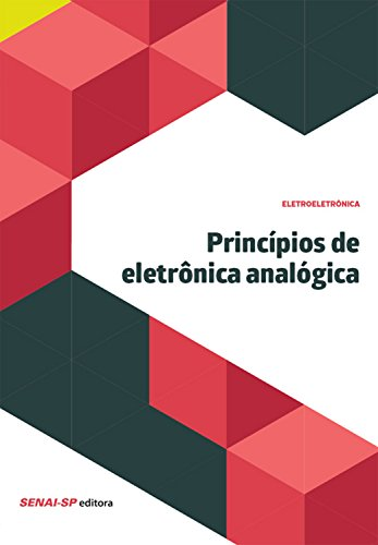 Princípios de eletrônica analógica (Eletroeletrônica) (Portuguese Edition)