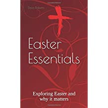 Easter Essentials: Exploring Easter and why it matters