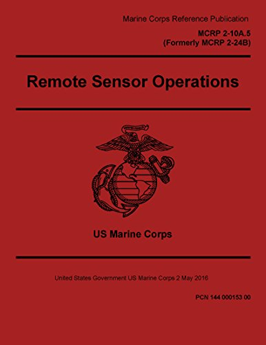 Marine Corps Reference Publication MCRP 2-10A.5 Formerly MCRP 2-24B Remote Sensor Operations 2 May 2016 (English Edition) -