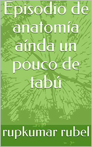 Episodio de anatomía aínda un pouco de tabú (Galician Edition) por rupkumar  rubel