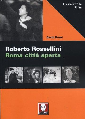 Roberto Rossellini. Roma citt aperta
