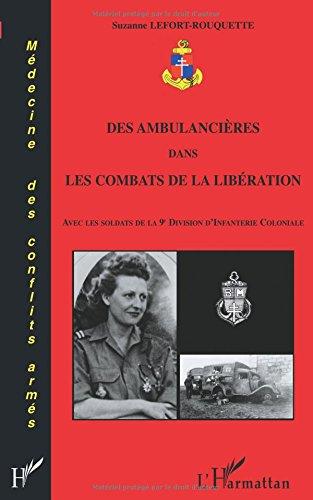 Des ambulancières dans les combats de la Libération : Avec les soldats de la 9e Division d'Infanterie Coloniale