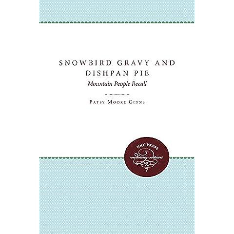 Snowbird Gravy and Dishpan Pie: Mountain People Recall