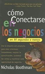 C?3mo conectarse en los negocios en 90 segundos o menos (Spanish Edition) by Nicholas Boothman (2006-12-19)