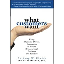 What Customers Want 1st (first) edition Text Only