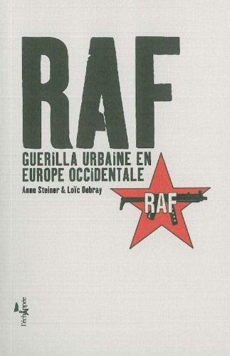 RAF : Guerilla urbaine en Europe occidentale par Anne Steiner