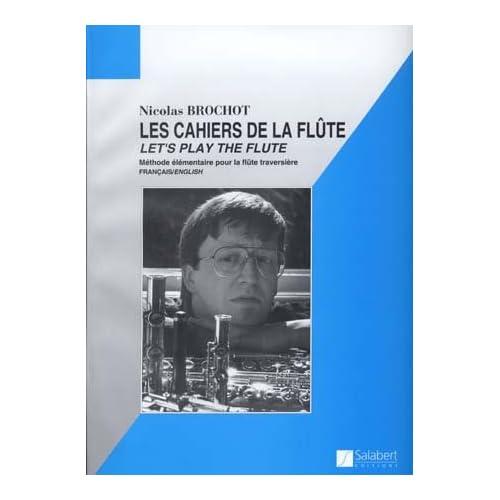 Cahiers de la flûte (les) Volume 1 - Flûte