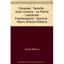Canaries : Tenerife - Gran Canaria - La Palma - Lanzarote - Fuerteventura - Gomera - Hierro