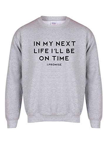 in-my-next-life-ill-be-on-time-i-promise-unisex-fit-sweater-fun-slogan-jumper-large-chest-42-44-inch