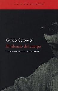 El Silencio Del Cuerpo par Guido Ceronetti