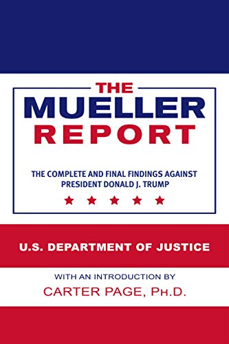The Mueller Report: The Complete and Final Findings Against President Donald J. Trump (English Edition)