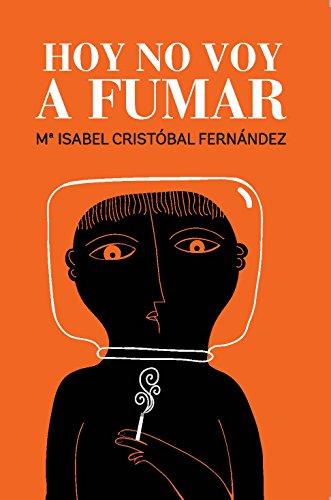 HOY NO VOY A FUMAR por MªIsabel Cristóbal Fernández