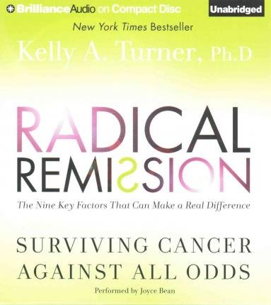 [ { Radical Remission: Surviving Cancer Against All Odds } ] BY ( Author ) Sep-2015 [ Compact Disc ]
