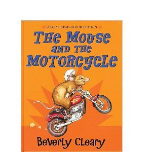 The Mouse and the Motorcycle, Special Read-Aloud Edition by Beverly Cleary (2006-11-08)