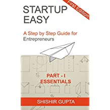 Startup Easy - Part 1: The Essentials: A Step by Step Guide for Entrepreneurs