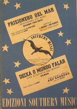 Prisionero del mar ( bolero fox trot ) - Deixa o Mundo Falar ( samba ) : Prigioniero del mar - Che m'importa del mondo
