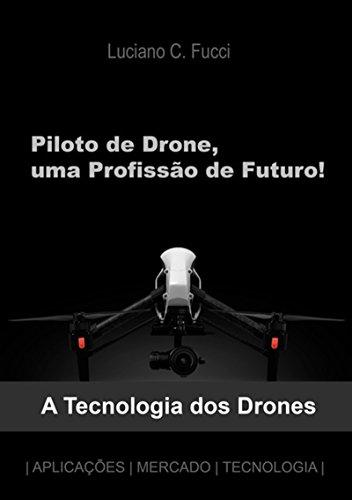 Piloto De Drone, Uma Profissão De Futuro! (Portuguese Edition ...