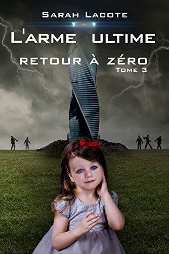 Couverture du livre L'arme ultime: Retour à zéro