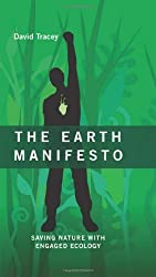 The Earth Manifesto: Saving Nature with Engaged Ecology (An RMB Manifesto) (R.M.B. Manifestos) by David Tracey (2013-09-23)