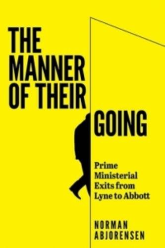 The Manner of Their Going: Prime Ministerial Exits from Lyne to Abbott