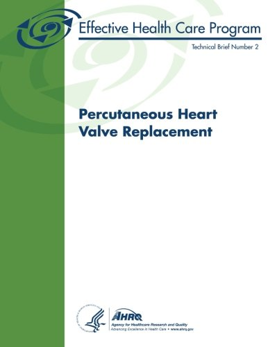 Percutaneous Heart Valve Replacement: Technical Brief Number 2
