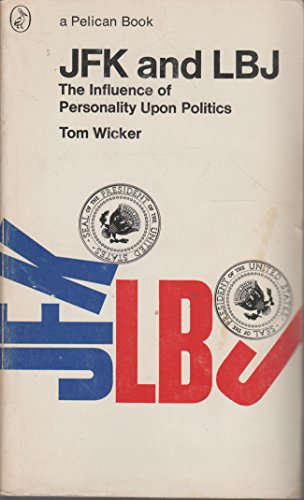 Wicker Tom : Jfk and Lbj: Influence of Personality (Pelican)