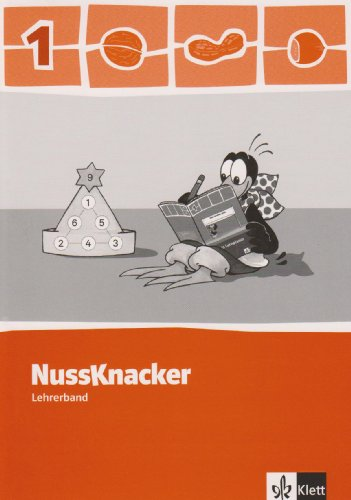 Der Nussknacker/Lehrerband 1. Schuljahr: Ausgabe für Hamburg, Bremen, Hessen, Baden-Württemberg, Berlin, Brandenburg.