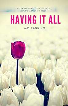 Having It All by [Fanning, Mo]