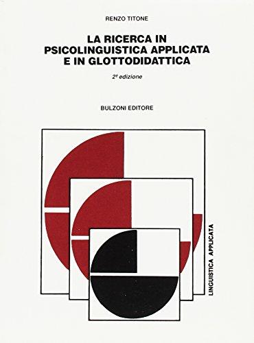 La ricerca in psicolinguistica applicata e in glottodidattica