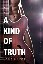 A Kind of Truth by Lane Hayes (2016-01-08)