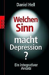 Welchen Sinn macht Depression?: Ein integrativer Ansatz