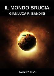 Il Mondo Brucia (Italian Edition)