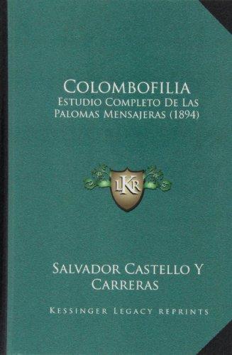 Colombofilia: Estudio Completo de Las Palomas Mensajeras (1894)