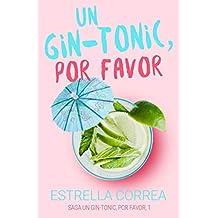 UN GIN-TONIC, POR FAVOR: Novela romántica contemporánea