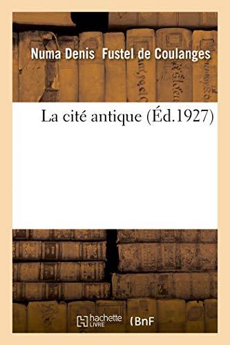 La cité antique par Numa Denis Fustel de Coulanges