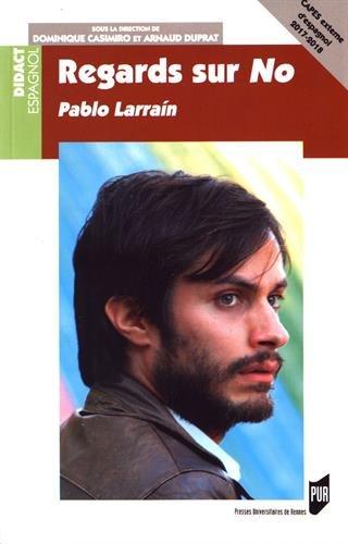Regards sur No : de Pablo Larrain
