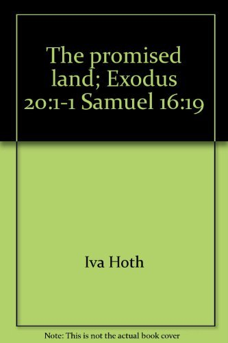 The Promised Land: Exodus 20:1-1 Samuel 16:19 (Her the Picture Bible for All Ages) by Iva Hoth (1973-05-03)