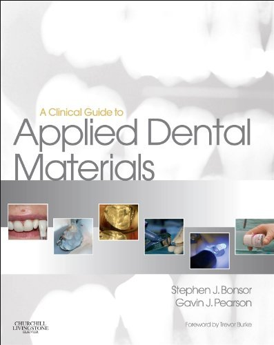A Clinical Guide to Applied Dental Materials by Stephen J. Bonsor (2012-12-07)
