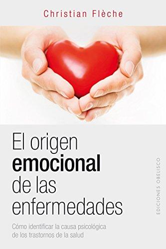 Origen Emocional de Las Enfermedades, El por Christian Fleche