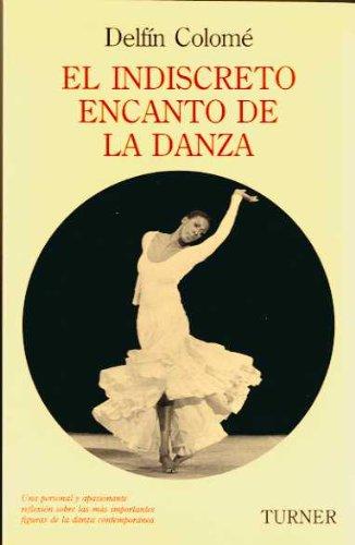 El indiscreto encanto de la danza por Delfí . . . [et al. ] Colomé