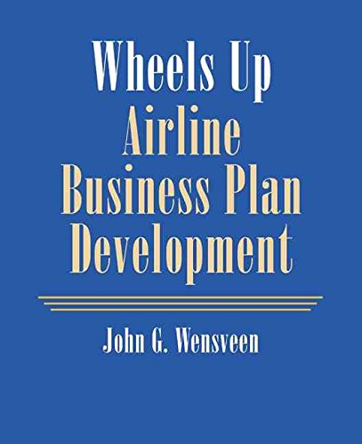 [Wheels Up: Airline Business Plan Development] (By: J. G. Wensveen) [published: February, 2004] par J. G. Wensveen