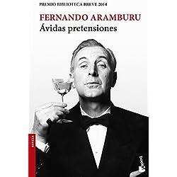 Ávidas pretensiones: Premio Biblioteca Breve 2014 (Novela y Relatos)