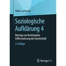 Soziologische Aufklärung 4: Beiträge zur funktionalen Differenzierung der Gesellschaft